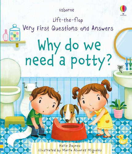 Lift the Flap: Q&A Why do we Need a Potty?