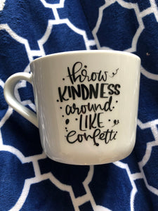 Throw Kindness Around like Confetti: Mug
