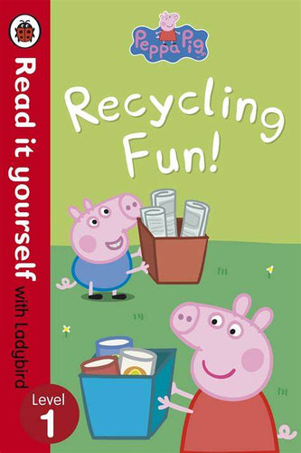 Read it Yourself with Ladybird: Peppa Pig Recycling Fun! (Level 1)
