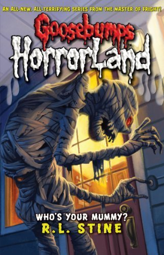Goosebumps Horrorland: Who's Your Mummy? (#6)