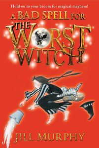 A Bad Spell for The Worst Witch (#3)