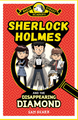 Baker Street Academy: Sherlock Holmes and the Disappearing Diamond (#1)