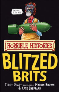 Horrible Histories: Blitzed Brits