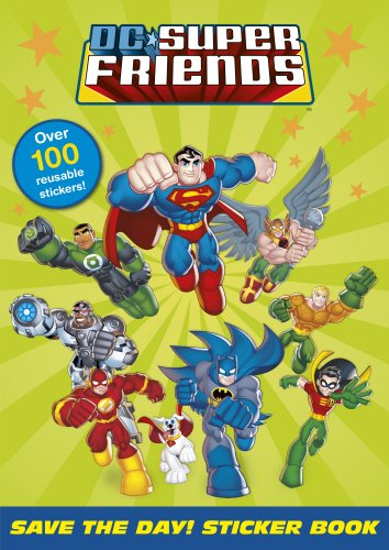 DC Super Friends: Save the Day! Sticker Book