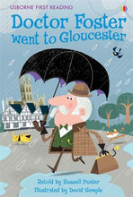Load image into Gallery viewer, Usborne First Reading: Doctor Foster went to Gloucester (Level 2)