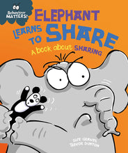 Load image into Gallery viewer, Behaviour Matters: Elephant Learns to Share: A book about sharing