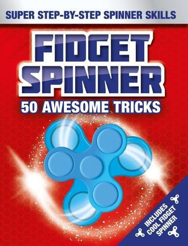 Fidget Spinner: 50 Tips and Tricks