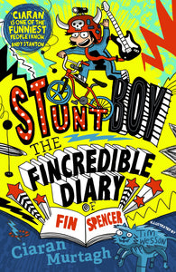 Stuntboy: The Incredible Diary of Fin Spencer
