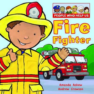 People Who Help Us: Firefighter