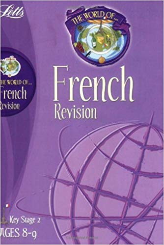 The World of French Revision: Key Stage 2 (9-10 years)