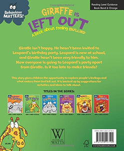 Behaviour Matters: Giraffe is Left Out: A book about feeling bullied