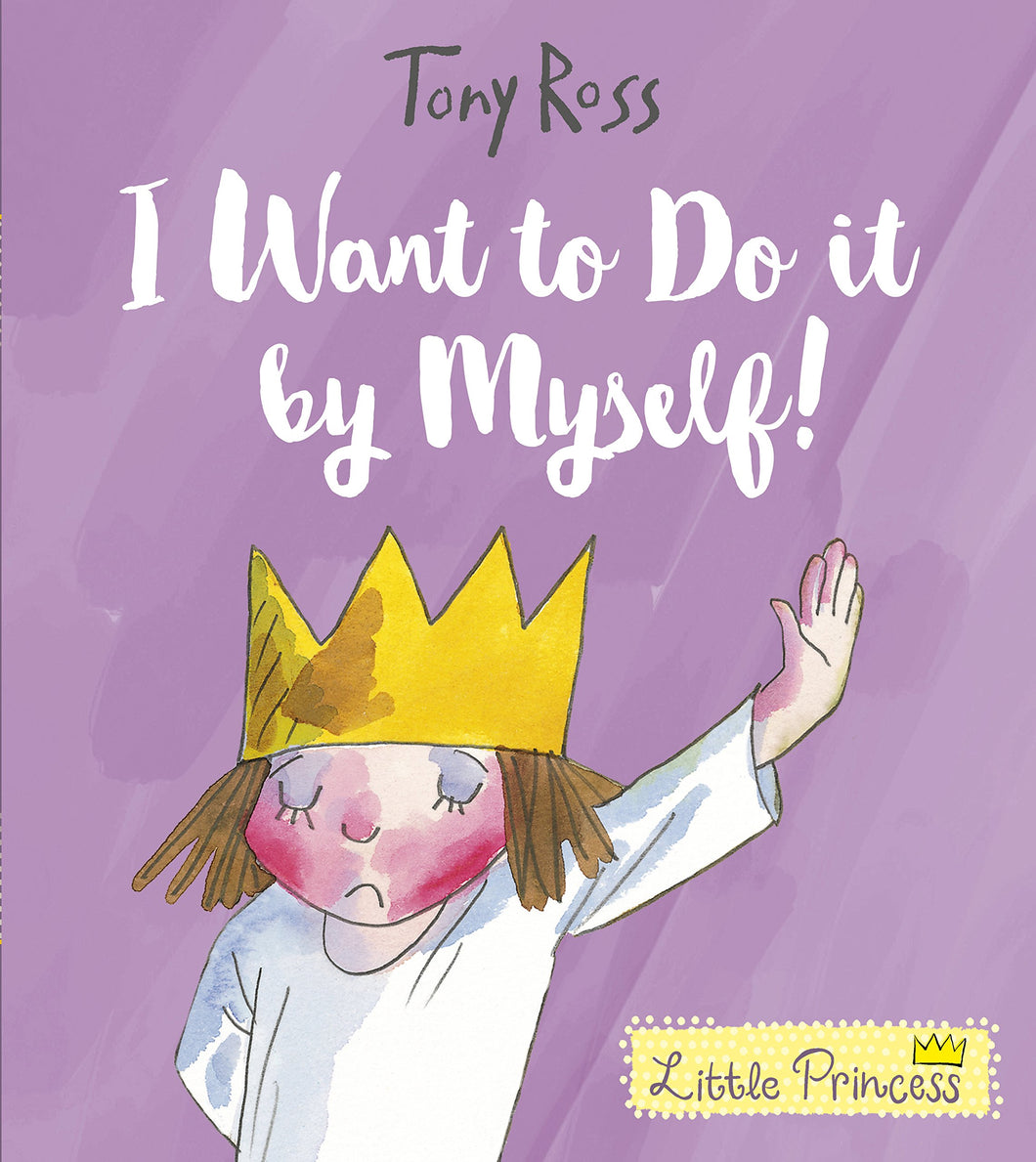 Little Princess: I Want to Do It By Myself!