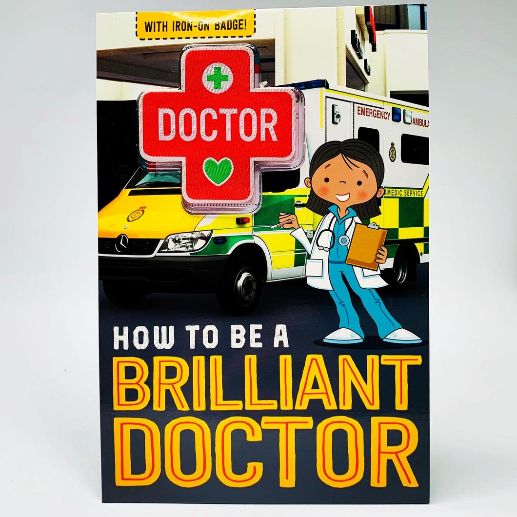 How to Be a Brilliant Doctor