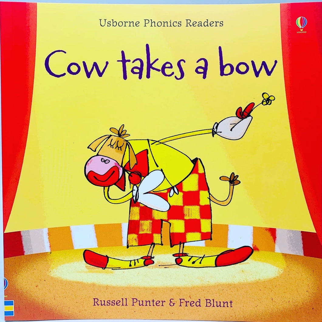 Usborne Phonics Readers: Cow Takes a Bow