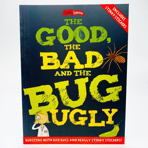 Stinky Science: The Good, the Bad and the Bug Ugly
