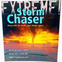 Load image into Gallery viewer, Extreme!: Storm Chaser - Dicing with the World's Most Deadly Storms