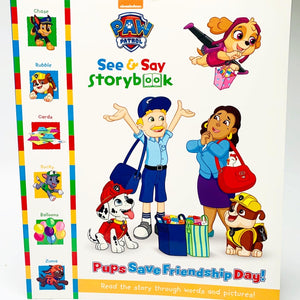 Paw Patrol: See & Say Storybook Pups Save Friendship Day!