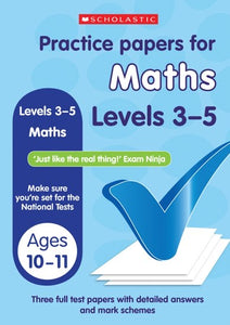 Practice Papers for Maths Level 3-5 (Ages 10-11)