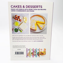 Load image into Gallery viewer, Just 5: Cakes & Desserts: Make life simple with over 100 recipes using 5 ingredients or fewer