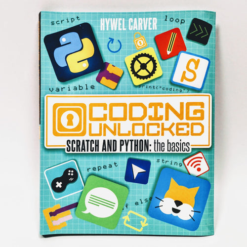 Coding Unlocked: Scratch and Python: The Basics