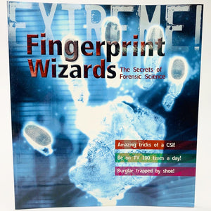 Extreme!: Fingerprint Wizards The Secrets of Forensic Science