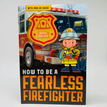 Load image into Gallery viewer, How to be a Fearless Firefighter