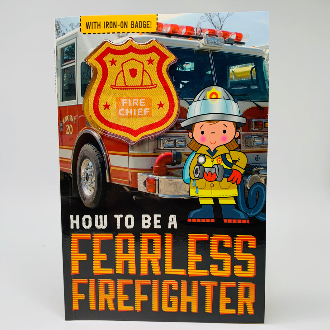 How to be a Fearless Firefighter