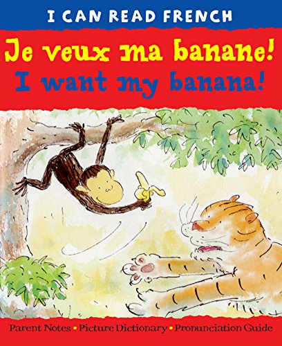 I Can Read French: Je veux ma banane!