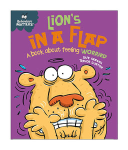 Behaviour Matters: Lion's in a Flap: A book about feeling worried