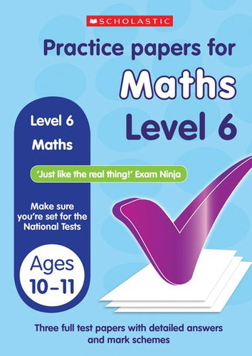 Practice Papers for Maths Level 6 (Ages 10-11)