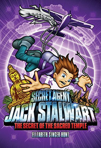 Secret Agent Jack Stalwart: The Secret of the Sacred Temple (#5)