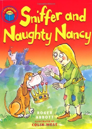 I Am Reading: Sniffer and Naughty Nancy
