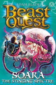Beast Quest: Soara the Stinging Spectre (Series 18: Book 2)