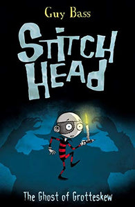 Stitch Head: The Ghost of Grotteskew (#3)
