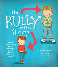 Load image into Gallery viewer, The Bully and the Shrimp: A Story about Finding Friends, Confidence, and the Ability to Stand Up for Yourself