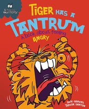 Load image into Gallery viewer, Behaviour Matters: Tiger Has a Tantrum: A book about feeling angry
