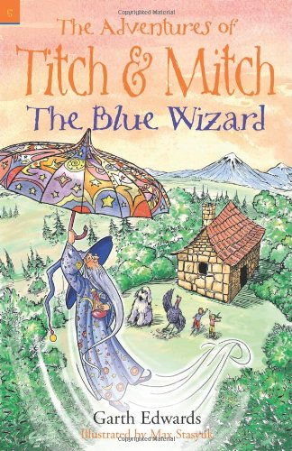 The Adventures of Titch and Mitch: The Blue Wizard (#5)