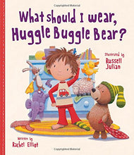 Load image into Gallery viewer, What Should I Wear, Huggle Buggle Bear?