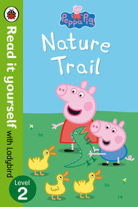 Read it Yourself with Ladybird: Peppa Pig Nature Trail (Level 2)
