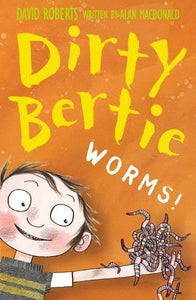 Dirty Bertie: Worms!