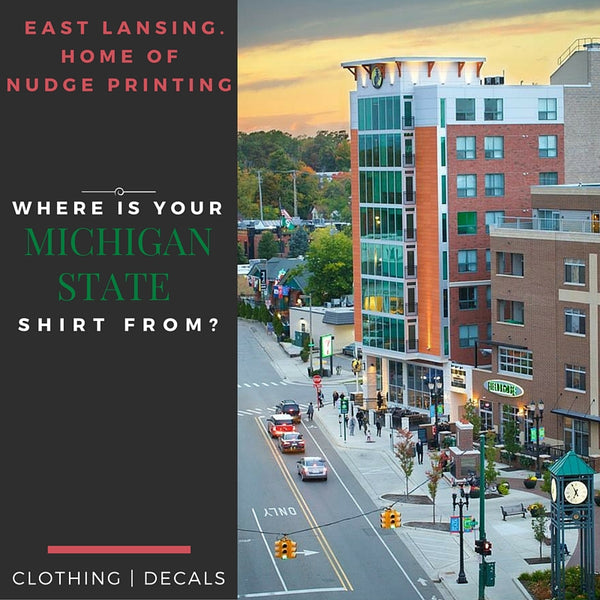 Nudge Printing Michigan State University Spartan Apparel made in Beast Lansing, Michigan