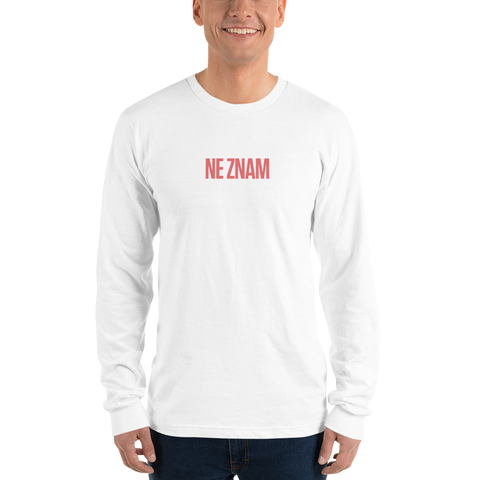 Ne Znam Long Sleeve Tee
