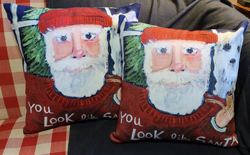 NANCY THOMAS PILLOWS - Santas - You Look Like Santa