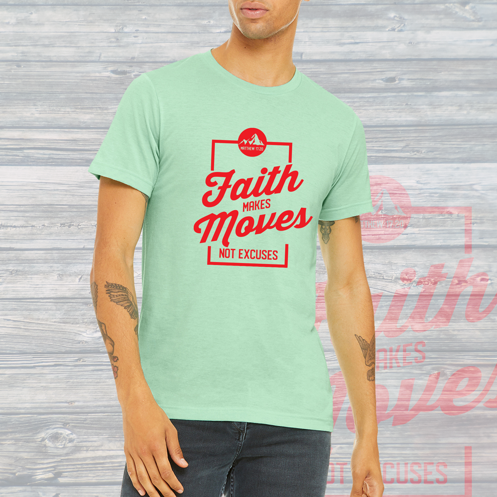 Faith Makes Moves, Not Excuses Unisex Tee