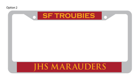 SFHS Troubie and JHS Marauder Parent - Chrome License Plate Frame