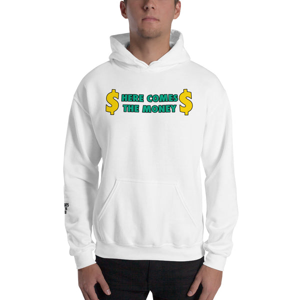 Here Comes The Money Hoodie