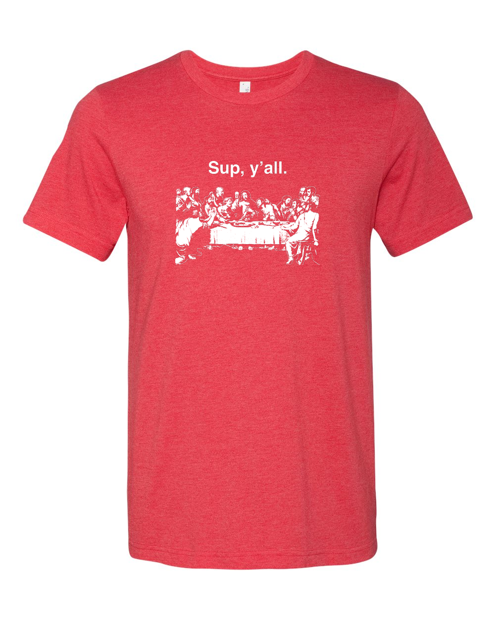 Sup, Y'All Last Supper Red T-Shirt