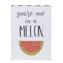 Load image into Gallery viewer, You're One In A Melon Board