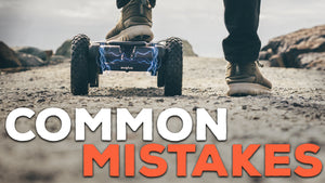electric skateboard mistakes