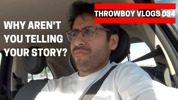 Entrepreneurs, You Need To Tell Your Story - Throwboy Vlogs 035
